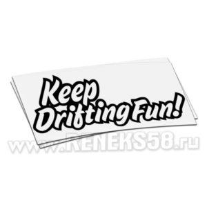 Наклейка на авто keep drifting fun